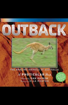 Outback: The Amazing Animals of Australia: A Photicular Book