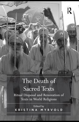 The Death of Sacred Texts: Ritual Disposal and Renovation of Texts in World Religions