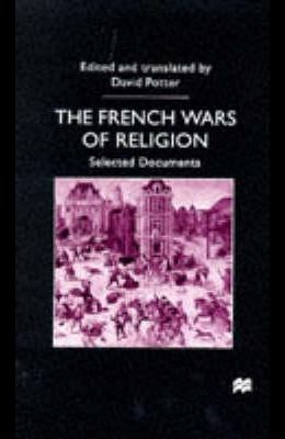 French Wars of Religion: Selected Documents