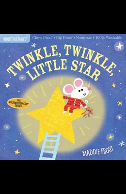 Indestructibles: Twinkle, Twinkle, Little Star: Chew Proof - Rip Proof - Nontoxic - 100% Washable (Book for Babies, Newborn Books, Safe to Chew)