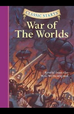 Classic Starts(r) the War of the Worlds