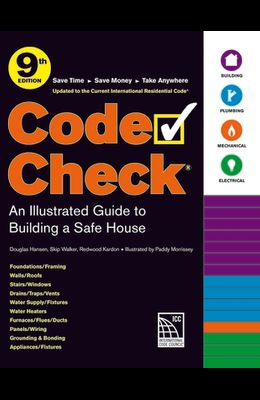 Code Check 9th Edition: An Illustrated Guide to Building a Safe House