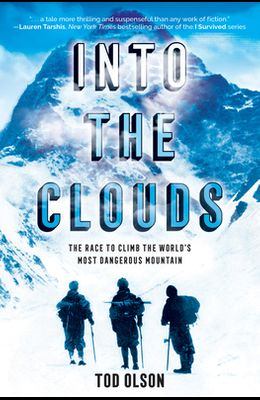Into the Clouds: The Race to Climb the World's Most Dangerous Mountain (Scholastic Focus)