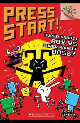 Super Rabbit Boy vs. Super Rabbit Boss!: A Branches Book (Press Start! #4), Volume 4