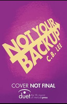 Not Your Backup
