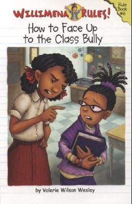 Willimena Rules! Rule Book #6: How to Face Up to the Class Bully (Bk. 6)