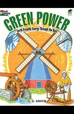 Green Power: Earth-Friendly Energy Through the Ages