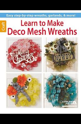 Learn to Make Deco Mesh Wreaths