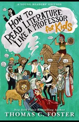 How to Read Literature Like a Professor: For Kids