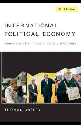 International Political Economy: Interests and Institutions in the Global Economy