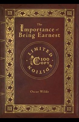 The Importance of Being Earnest (100 Copy Limited Edition)