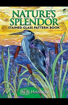 Nature's Splendor Stained Glass Pattern Book: A Dual-Language Book