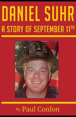 Daniel Suhr: A Story of September 11th