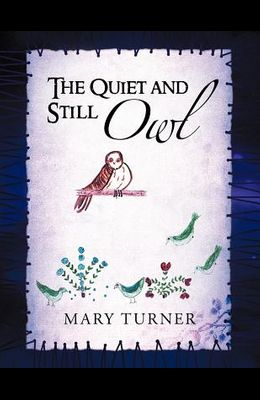 The Quiet and Still Owl