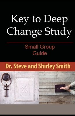Key to Deep Change Study: Small Group Guide