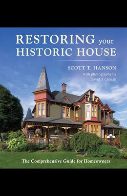 Restoring Your Historic House: The Comprehensive Guide for Homeowners