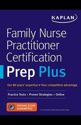 Family Nurse Practitioner Certification Prep Plus: Proven Strategies + Content Review + Online Practice