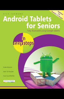 Android Tablets for Seniors in Easy Steps: Covers Android 7.0 Nougat
