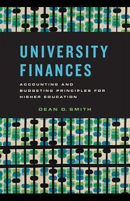 University Finances: Accounting and Budgeting Principles for Higher Education