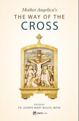 Mother Angelica's Way of the Cross