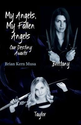 My Angels, My Fallen Angels Our Destiny Awaits
