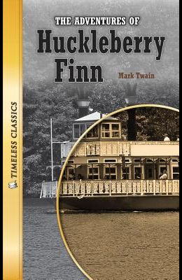 The Adventures of Huckleberry Finn (Timeless) (Timeless Classics: Literature Set 2)