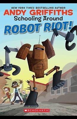 Schooling Around #4: Robot Riot!