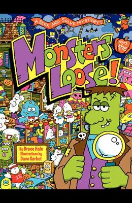 Monsters on the Loose!: A Seek and Solve Mystery!