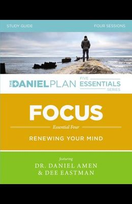 Focus Study Guide: Renewing Your Mind (The Daniel Plan Essentials Series)