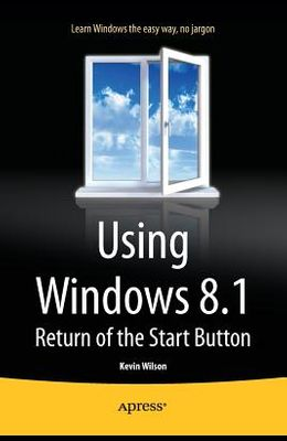 Using Windows 8.1: Return of the Start Button