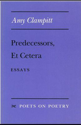 Predecessors, Et Cetera: Essays