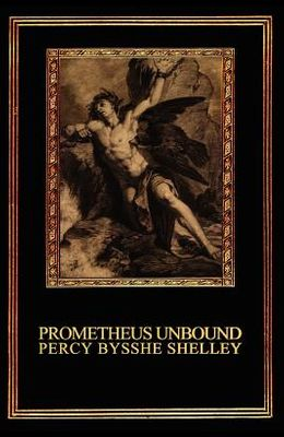 Prometheus Unbound: A Lyrical Drama in Four Acts