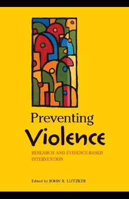 Preventing Violence: Research and Evidence-Based Intervention Strategies