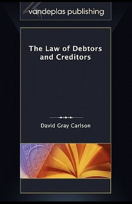 The Law of Debtors and Creditors