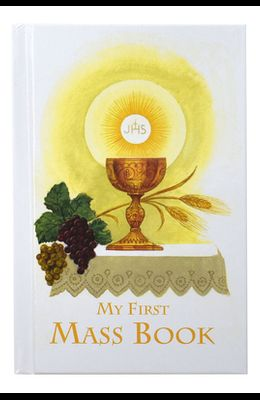 First Mass Book: An Easy Way of Participating at Mass for Boys and Girls