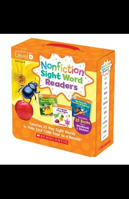 Nonfiction Sight Word Readers: Guided Reading Level D (Parent Pack): Teaches 25 Key Sight Words to Help Your Child Soar as a Reader!
