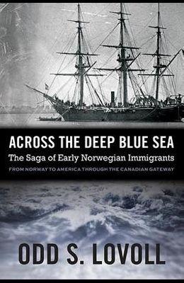Across the Deep Blue Sea: The Saga of Early Norwegian Immigrants