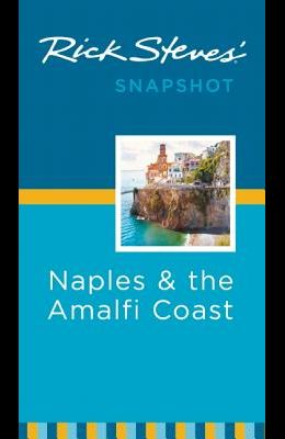 Rick Steves' Snapshot Naples & the Amalfi Coast: Including Pompeii