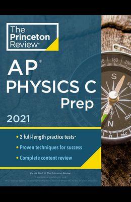 Princeton Review AP Physics C Prep, 2021: Practice Tests + Complete Content Review + Strategies & Techniques