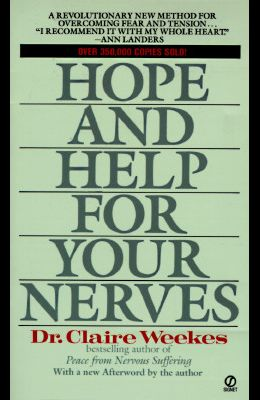 Hope and Help for Your Nerves: End Anxiety Now