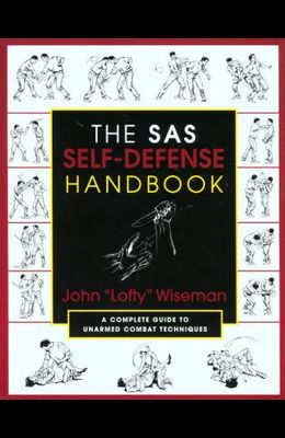 The SAS Self-Defense Handbook: A Complete Guide to Unarmed Combat Techniques