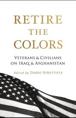 Retire the Colors: Veterans & Civilians on Iraq & Afghanistan
