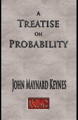 A Treatise On Probability - Unabridged