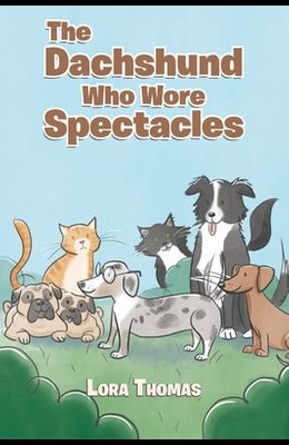 The Dachshund Who Wore Spectacles