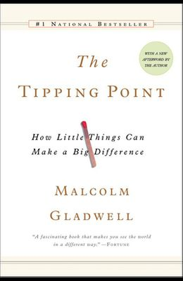 The Tipping Point: How Little Things Canmake a Big Difference