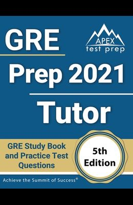GRE Prep 2021 Tutor: GRE Study Book and Practice Test Questions [5th Edition]