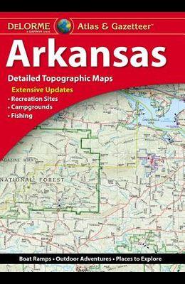 Delorme Atlas & Gazetteer: Arkansas