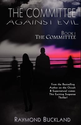 The Committee Against Evil Book I: The Committee: The Committee