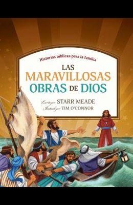 Las Maravillosas Obras de Dios: Historias Bíblicas Para La Familia
