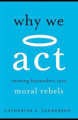 Why We ACT: Turning Bystanders Into Moral Rebels